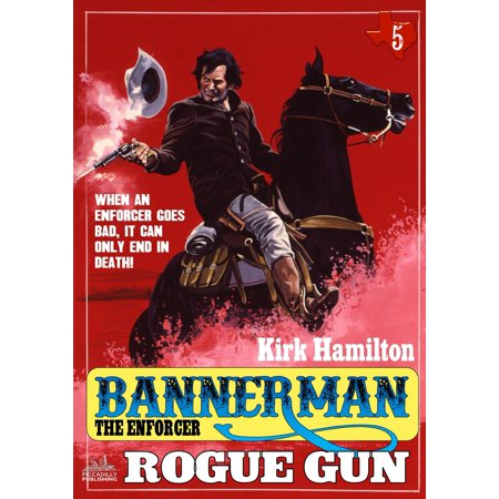 Rogue Status Gun - Bannerman The Enforcer 5: Rogue Gun - eBook