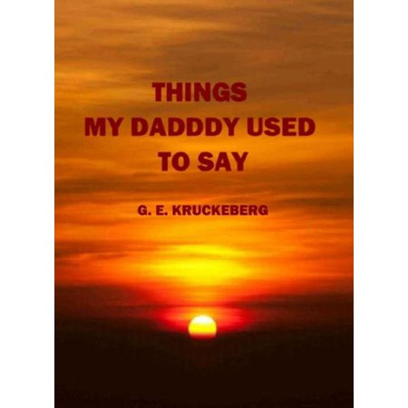 Things My Daddy Used To Say - eBook (Things To Say In A Fathers Day Card)
