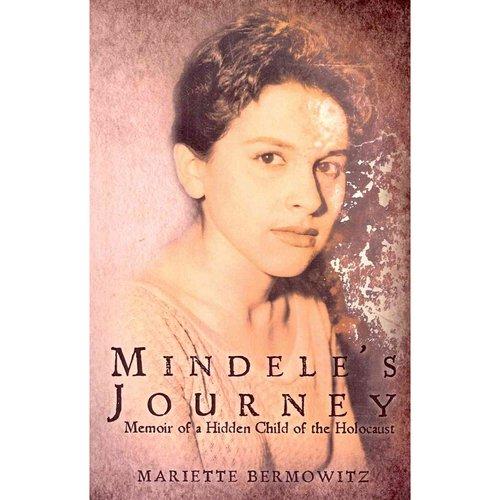 Mindele's Journey: Memoir of a Hidden Child of the Holocaust