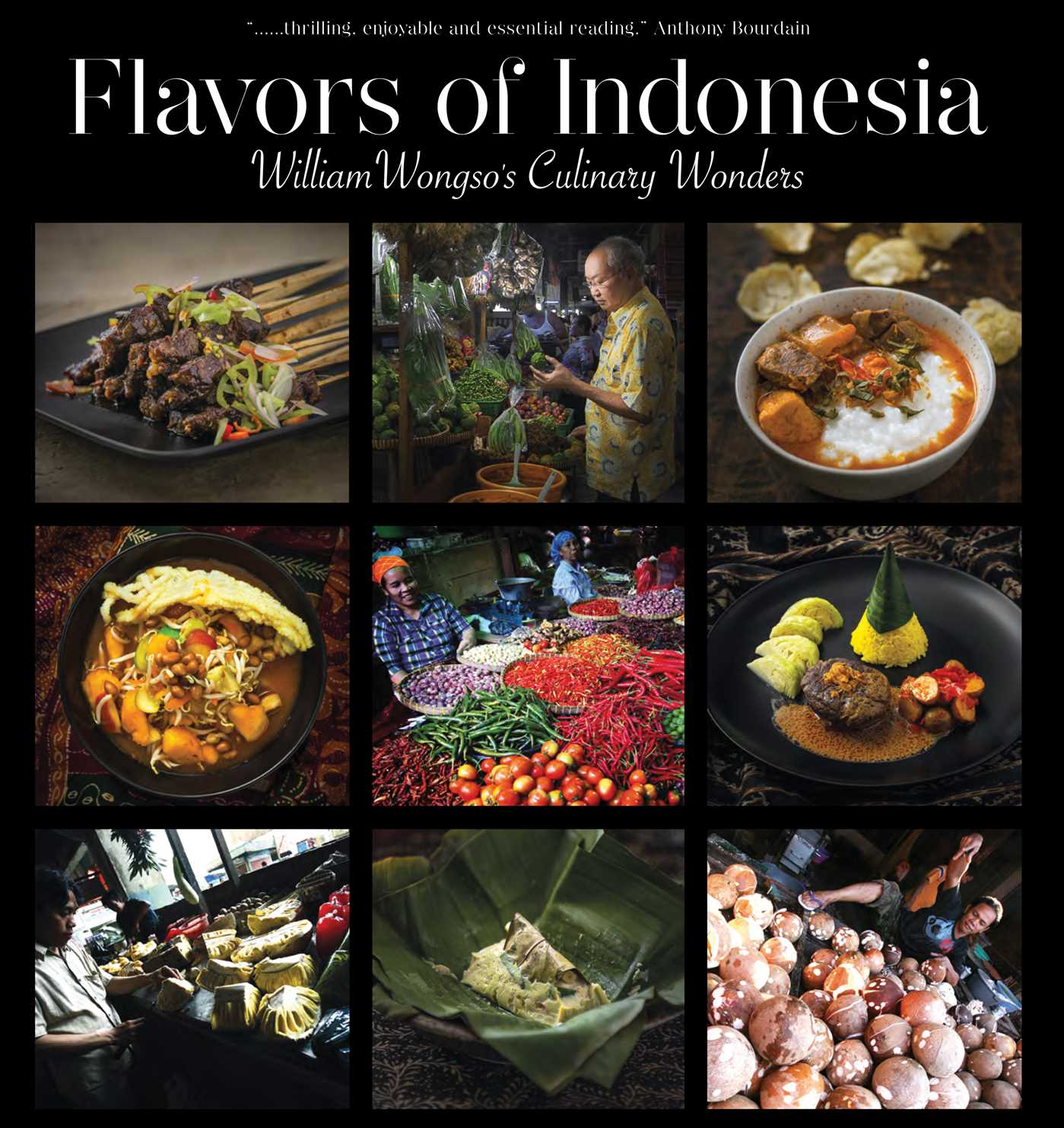 Flavors of Indonesia : William Wongso's Culinary Wonders