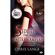 Séduite par le maître vampire - Sexy Stories - eBook