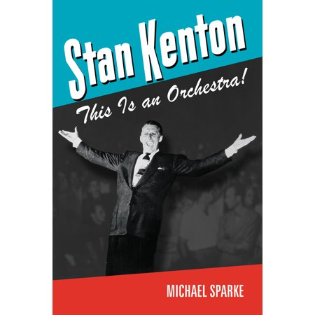 Stan Kenton : This Is an Orchestra!
