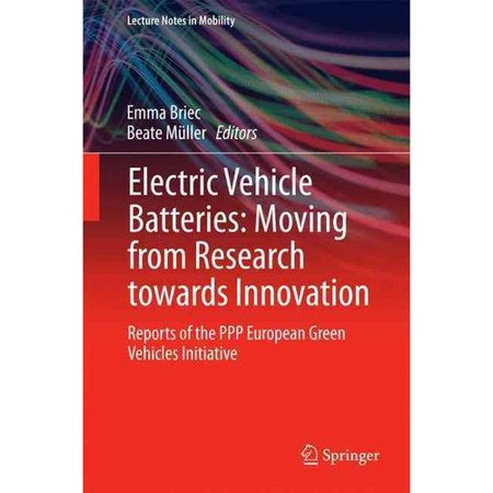 Electric Vehicle Batteries: Moving from Research Towards Innovation: Reports of the PPP European Green Vehicles Initiative