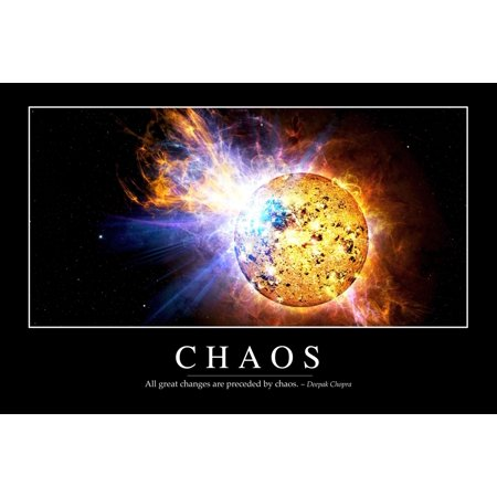 Chaos   Inspirational Quote And Motivational Poster It Reads All Great Changes Are Preceded By Chaos   Deepak Chopra Poster Print