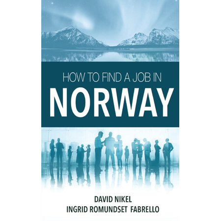 How to Find a Job in Norway (Paperback)