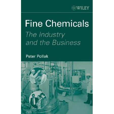 Fine Chemicals : The Industry and the Business
