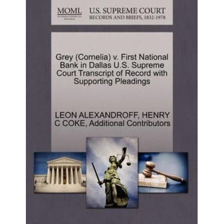 Grey  Cornelia  V  First National Bank In Dallas U S  Supreme Court Transcript Of Record With Supporting Pleadings