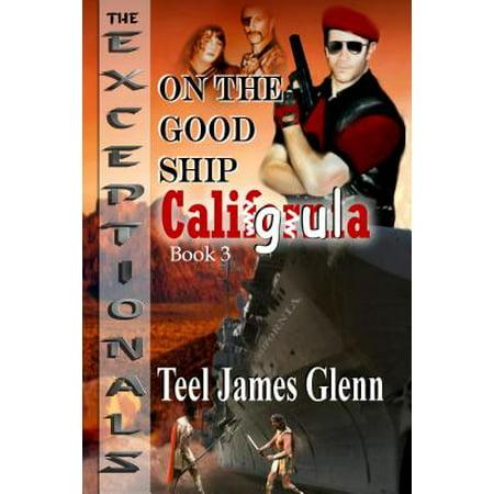 Good Ship (On the Good Ship Caligula -)