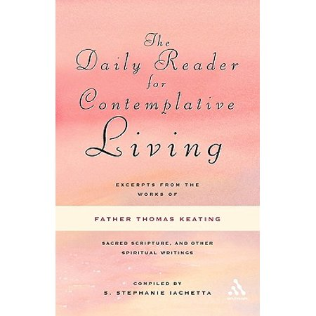 Daddys Worm (The Daily Reader for Contemplative Living : Excerpts from the Works of Father Thomas Keating, O.C.S.O )