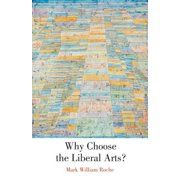 Why Choose the Liberal Arts? - eBook