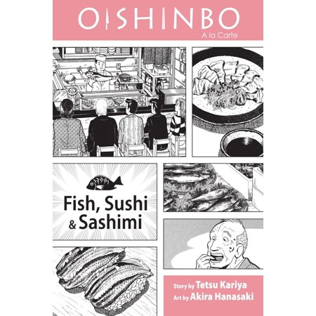 Good Time Sushi (Oishinbo: Fish, Sushi and Sashimi, Vol. 4 -)