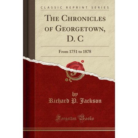 The Chronicles of Georgetown, D. C (Paperback)