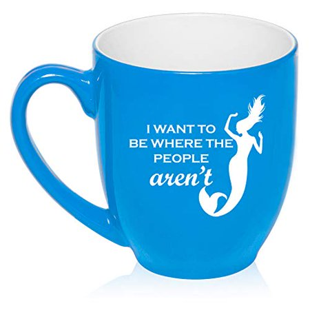 16 oz Large Bistro Mug Ceramic Coffee Tea Glass Cup I Want To Be Where The People Aren't Mermaid (Light-Blue)