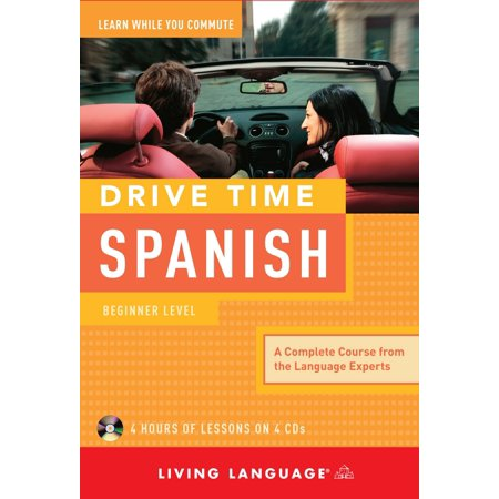 Drive Time Spanish: Beginner Level - Beginner Level