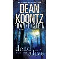 Frankenstein: Dead and Alive : A Novel