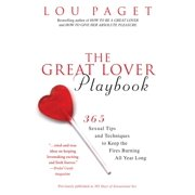 The Great Lover Playbook : 365 Sexual Tips and Techniques to Keep the Fires Burning All Year Long