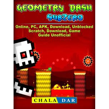 Geometry Dash Sub Zero, Online, PC, APK, Download, Unblocked, Scratch, Download, Game Guide Unofficial - eBook - Sub Zero Outfit