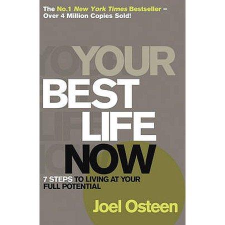 Your Best Life Now. Joel Osteen