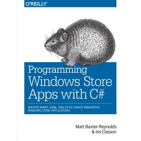 Programming Windows Store Apps with C# : Master Winrt, Xaml, and C# to Create Innovative Windows 8