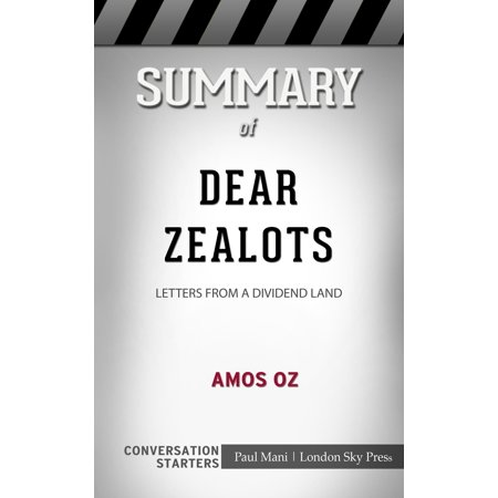 Summary of Dear Zealots: Letters from a Divided Land by Amos Oz | Conversation Starters - (Dear America Letters Home From Vietnam Summary)