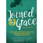 Joined by Grace : A Catholic Prayer Book for Engaged and Newly Married Couples