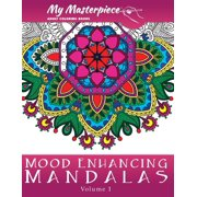 Mandala Coloring Books for Relaxation, Meditation and Creativity: My Masterpiece Adult Coloring Books: Mood Enhancing Mandalas (Paperback)