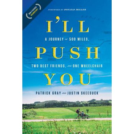 I'll Push You : A Journey of 500 Miles, Two Best Friends, and One