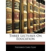 Three Lectures on Education
