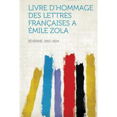 Livre D Hommage Des Lettres Francaises A Emile Zola