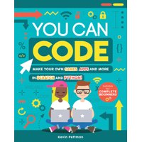 You Can Code: Make Your Own Games, Apps and More in Scratch and Python! (Paperback)