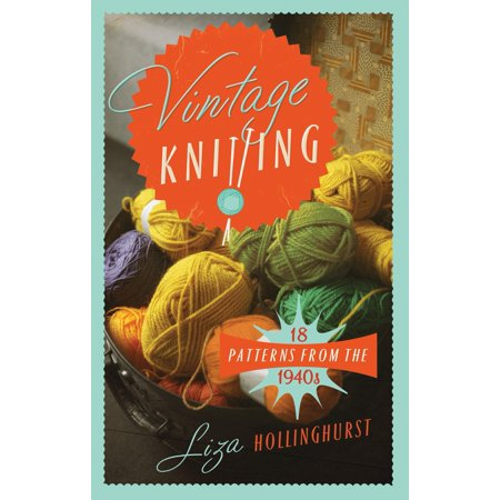 Vintage Knitting : 18 Patterns from the 1940s