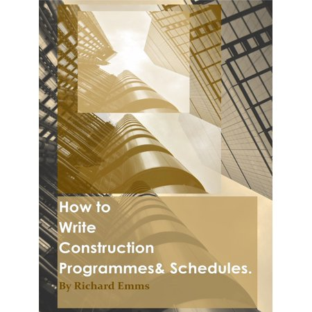How to Write Construction Programmes & Schedules - eBook (Construction Estimating Program)