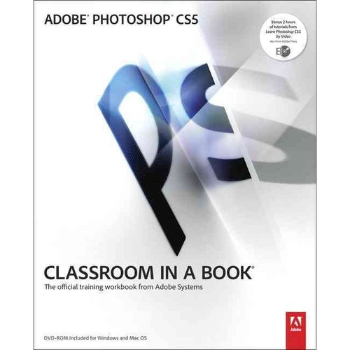 Adobe Photoshop CS5 Classroom in a Book: The Official Training Workbook from Adobe Systems