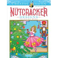 Creative Haven Coloring Books: Creative Haven the Nutcracker Designs Coloring Book (Paperback)