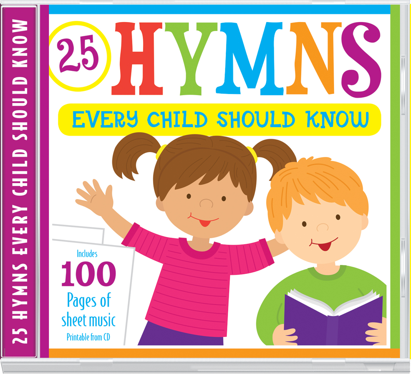 25 Hymns Every Child Should Know : 25 Hymns Sung by Kids with More Than 100 Pages of Printable Sheet Music