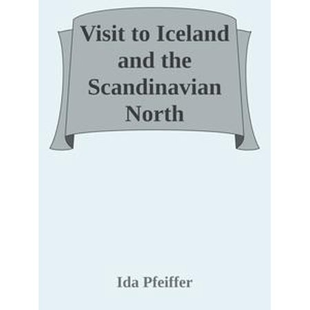 Visit to Iceland and the Scandinavian North - eBook ()