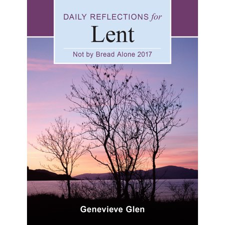 Not By Bread Alone : Daily Reflections for Lent 2017 - Daily Bumps Halloween 2017