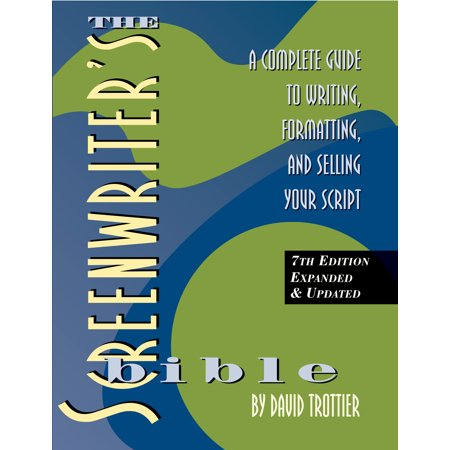 The Screenwriter's Bible, 7th Edition : A Complete Guide to Writing, Formatting, and Selling Your (Different Types Of Writing In The Bible)
