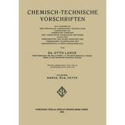 Chemisch-Technische Vorschriften: Ein Handbuch Der Speziellen Chemischen Technologie Insbesondere Für Chemische Fabriken Und Verwandte Technische Betriebe Enthaltend Vorschriften Aus Allen Gebieten De