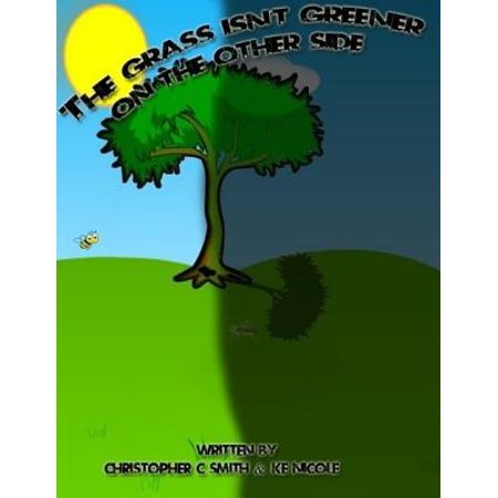 The Grass Isn't Greener on the Other Side - eBook