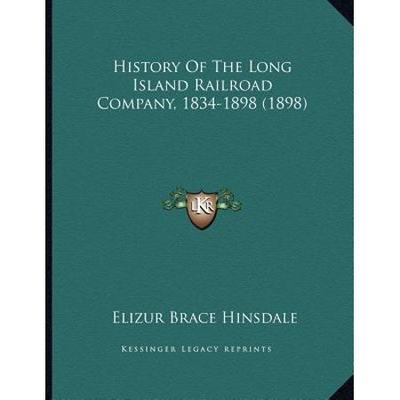 History of the Long Island Railroad Company, 1834-1898 (1898)