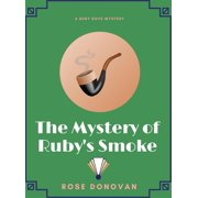 The Mystery of Ruby's Smoke (Ruby Dove Mysteries Book 3) - eBook