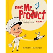 Meet Mr. Product, Vol. 1 : The Graphic Art of the Advertising Character