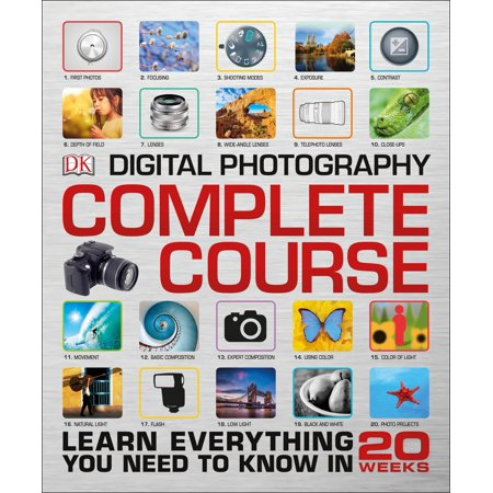 Digital Photography Complete Course : Learn Everything You Need to Know in 20