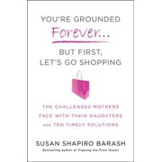 You're Grounded Forever...But First, Let's Go Shopping - eBook