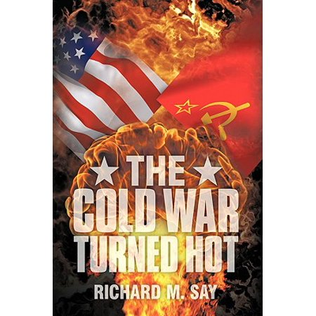The Cold War Turned Hot