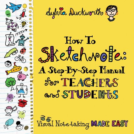 How to Sketchnote : A Step-By-Step Manual for Teachers and Students](Crafts For Teachers)