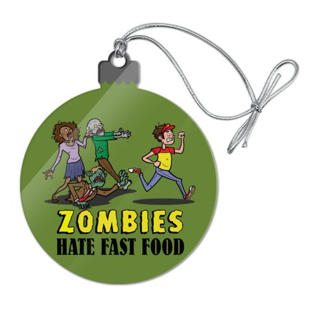 Zombies Hate Fast Food Funny Acrylic Christmas Tree Holiday Ornament