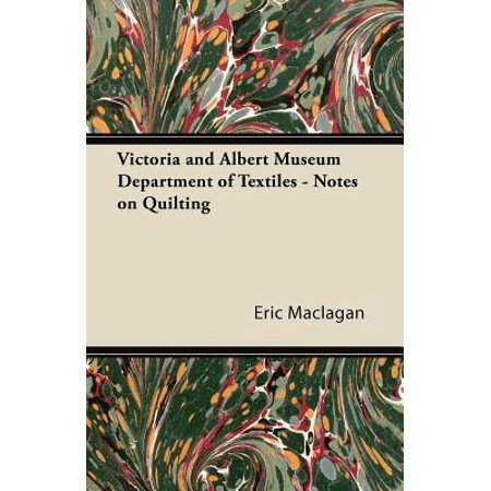 Victoria and Albert Museum Department of Textiles - Notes on Quilting - eBook