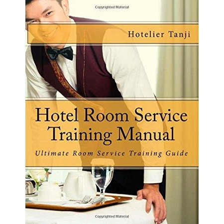 Hotel Room Service Training Manual  The Ultimate Practical Training Manual On Room Service Department